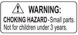 WARNING: CHOKING HAZARD - Small parts. Not for children under 3 years.